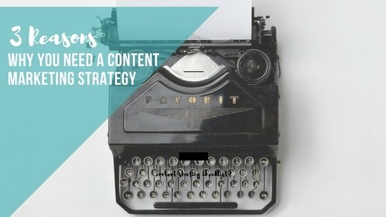 3 reasons why you need a content marketing strategy (and not a new website)