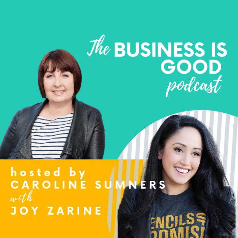 Business is Good – With Joy Zarine