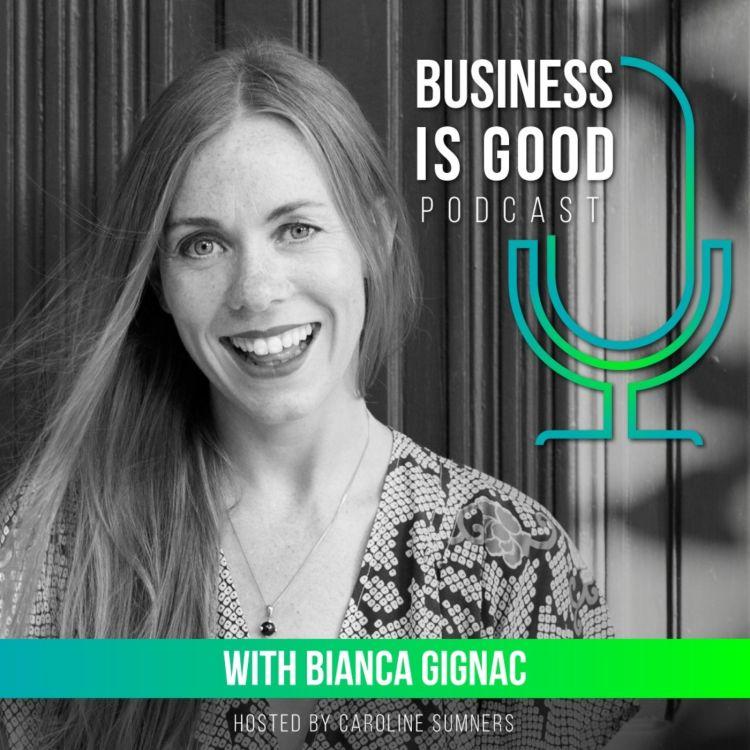 Business is Good with Bianca Gignac – Italian Fix