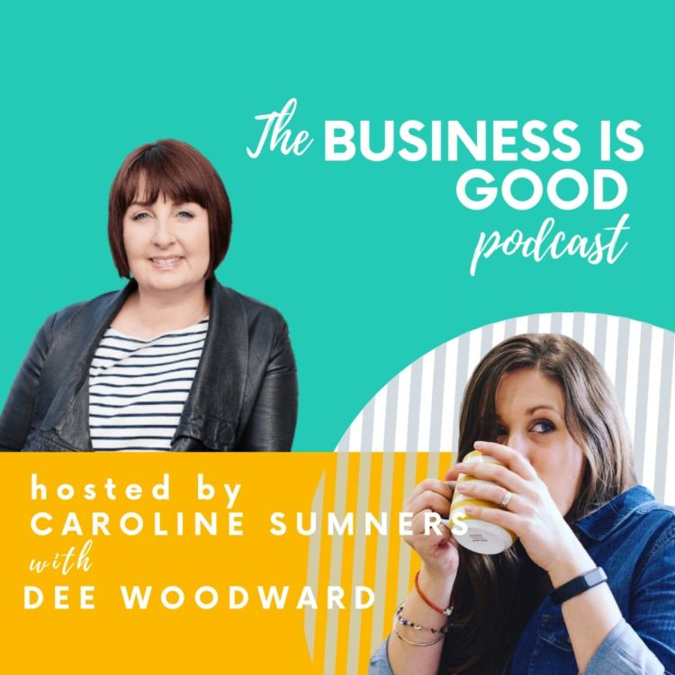 Business is Good – with Dee Woodward