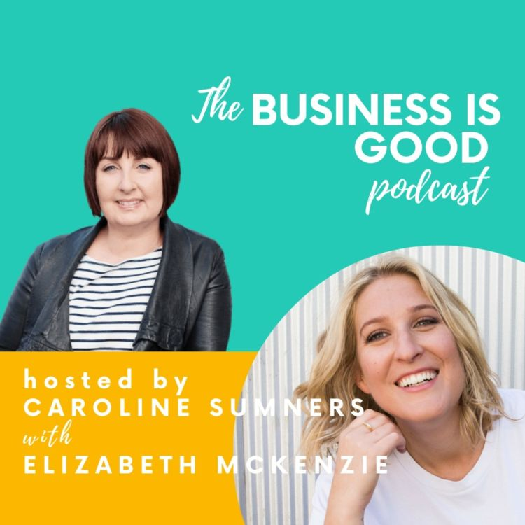 Business is Good – with Elizabeth Mckenzie