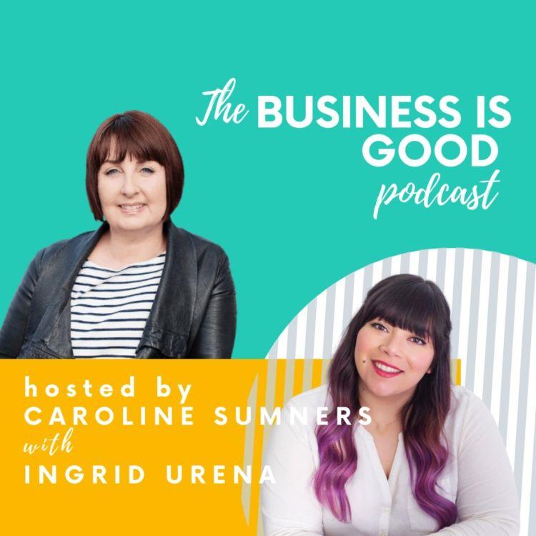 Business is Good – with Ingrid Urena
