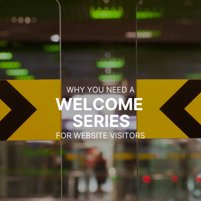 Why You Need a Welcome Series for Website Subscribers
