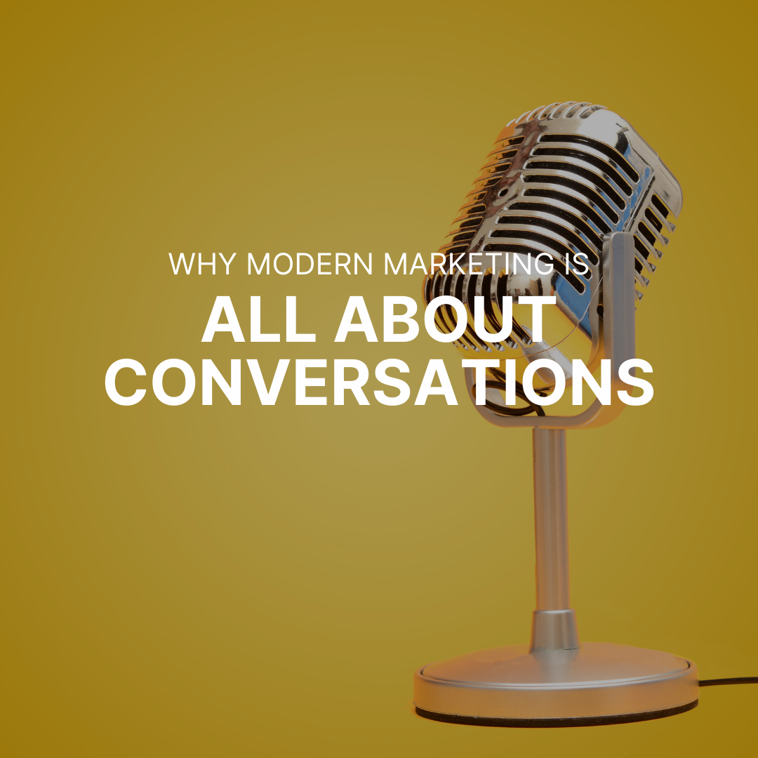 Why Modern Marketing Is All About Conversations
