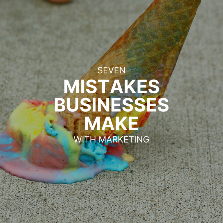 7 Mistakes Business Make With Marketing