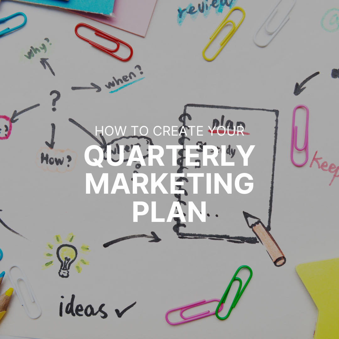 How to Create Your Quarterly Marketing Plan