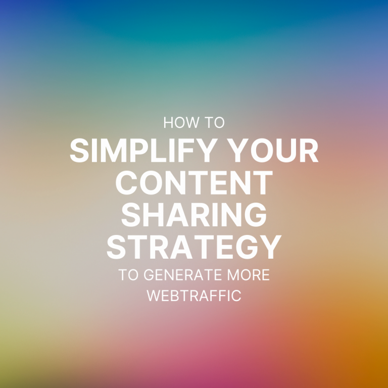 How to simplify your content sharing strategy to generate more webtraffic