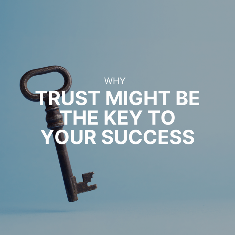 Why trust might be the key to your success