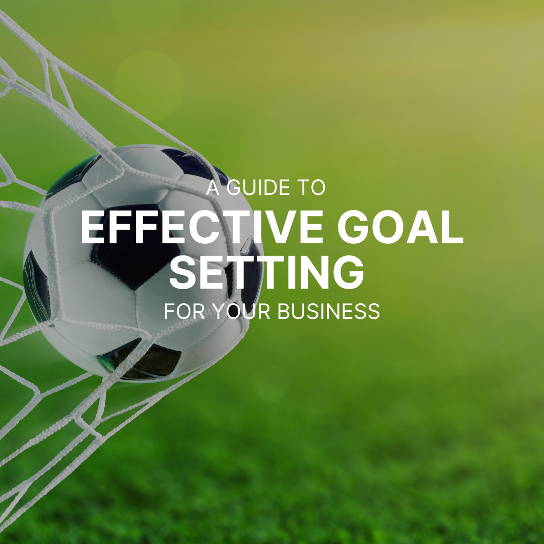 A guide to effective goal setting for your business