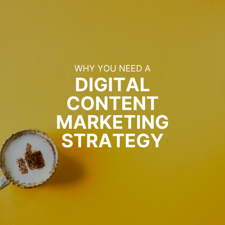 Why You Need a Digital Content Marketing Strategy