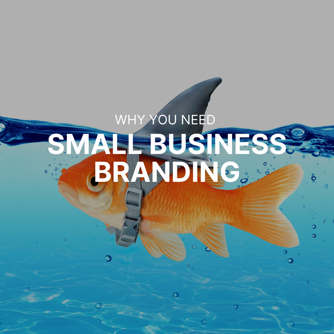 Why you need to think about branding for your small business growth