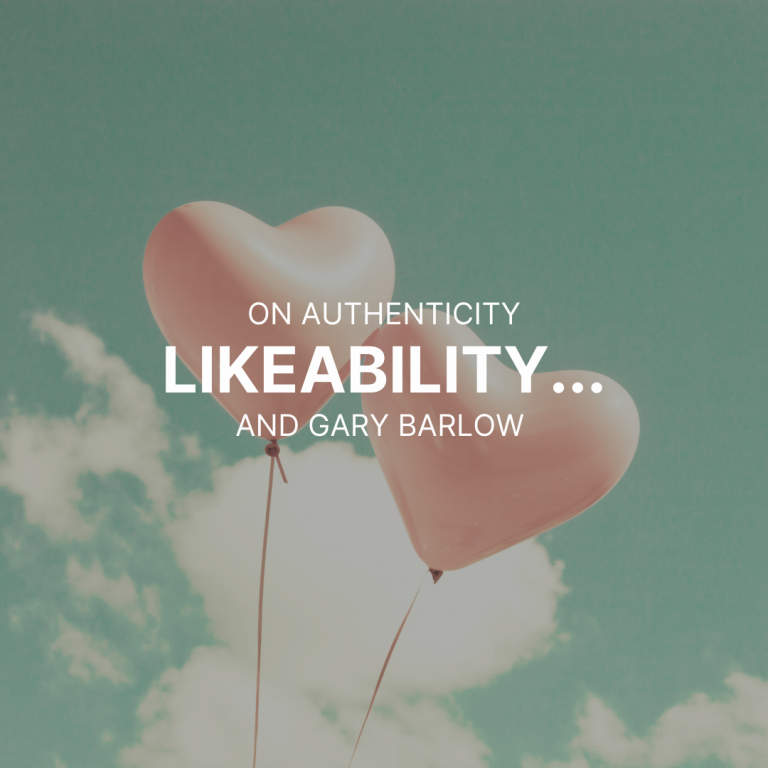 On authenticity, likeability ………. and Gary Barlow