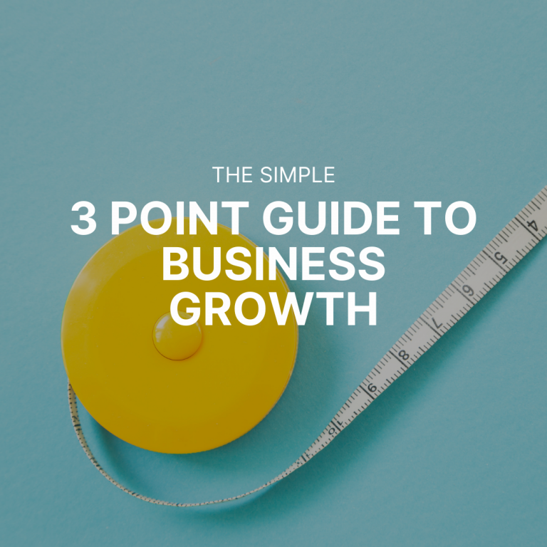 The simple 3 point guide to business growth