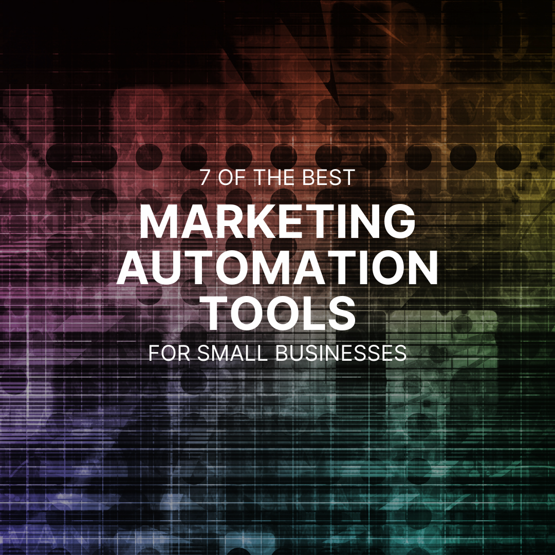 Seven of the best marketing automation tools for small Businesses