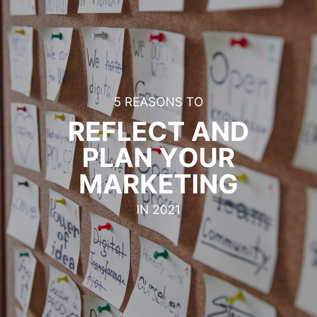 Reflect and plan your marketing in 2021