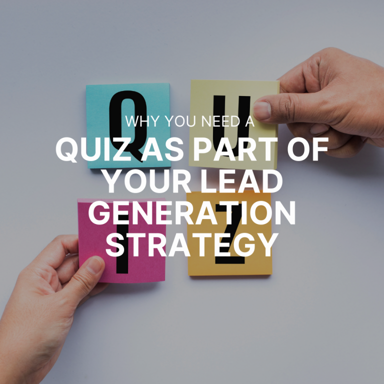 Why you need a Quiz as part of your lead generation strategy.