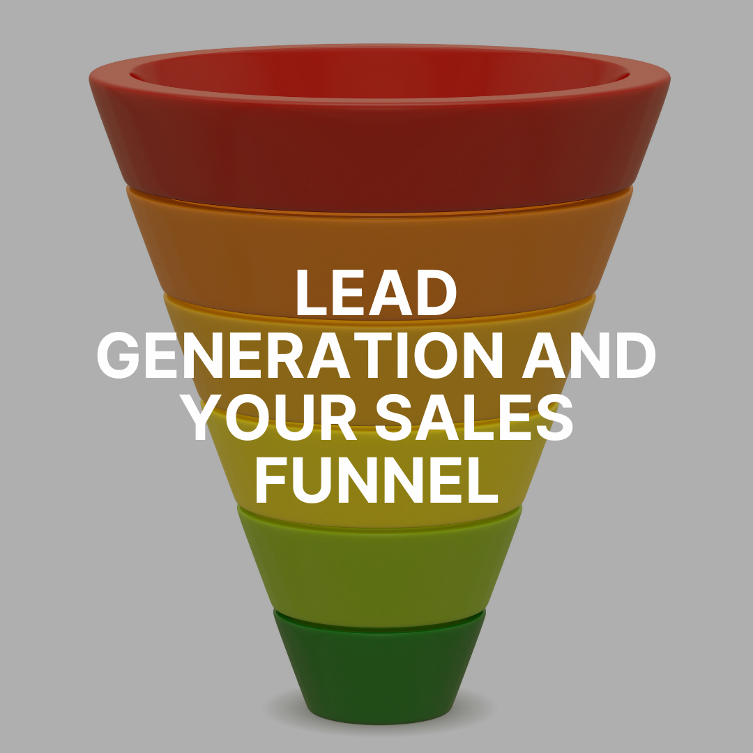 Lead generation and your sales funnel