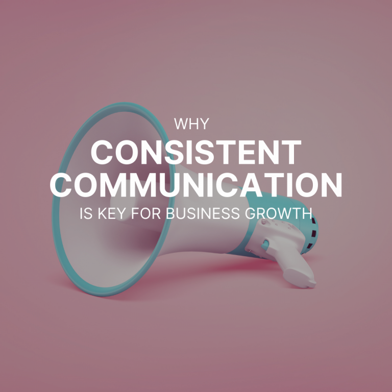 Why consistent communications is key for business growth