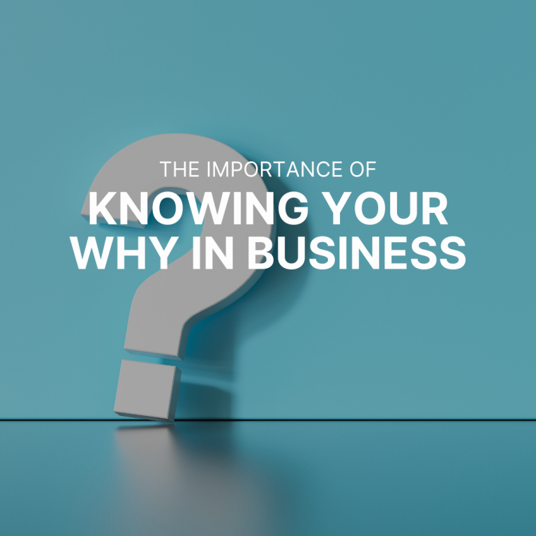 The importance of knowing your WHY in business