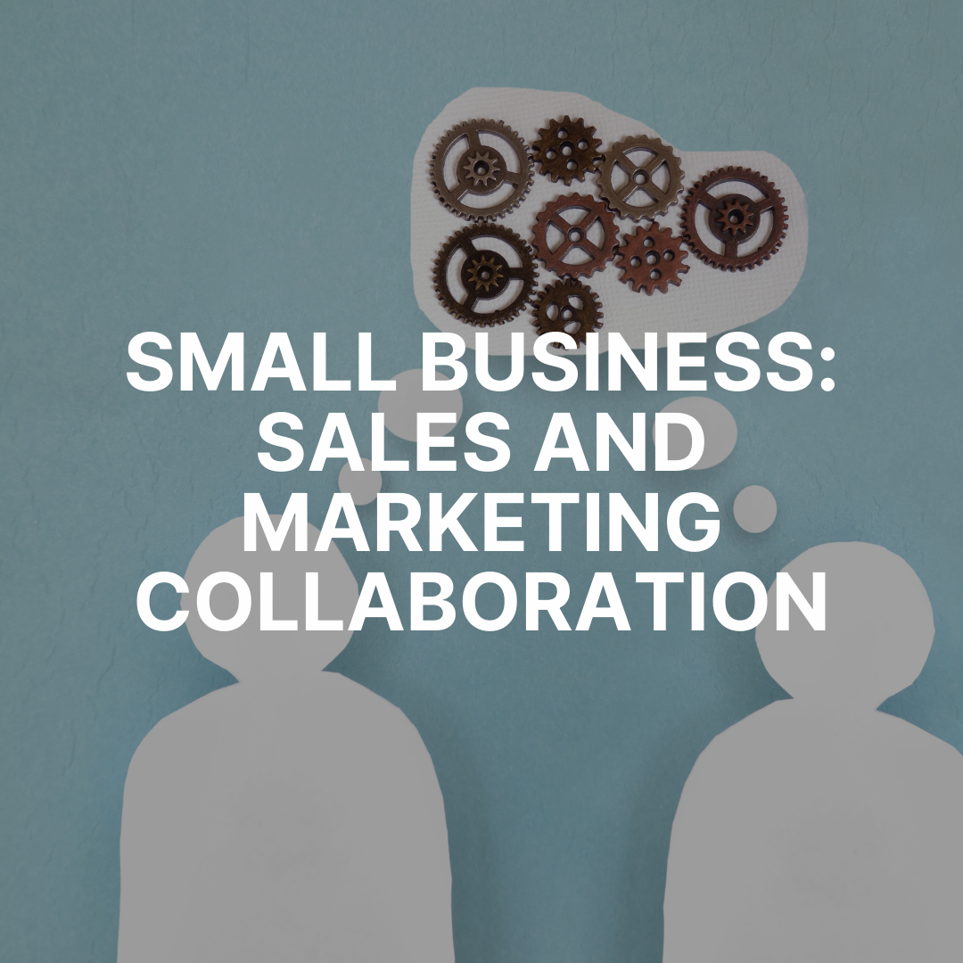 Small business: sales and marketing collaboration