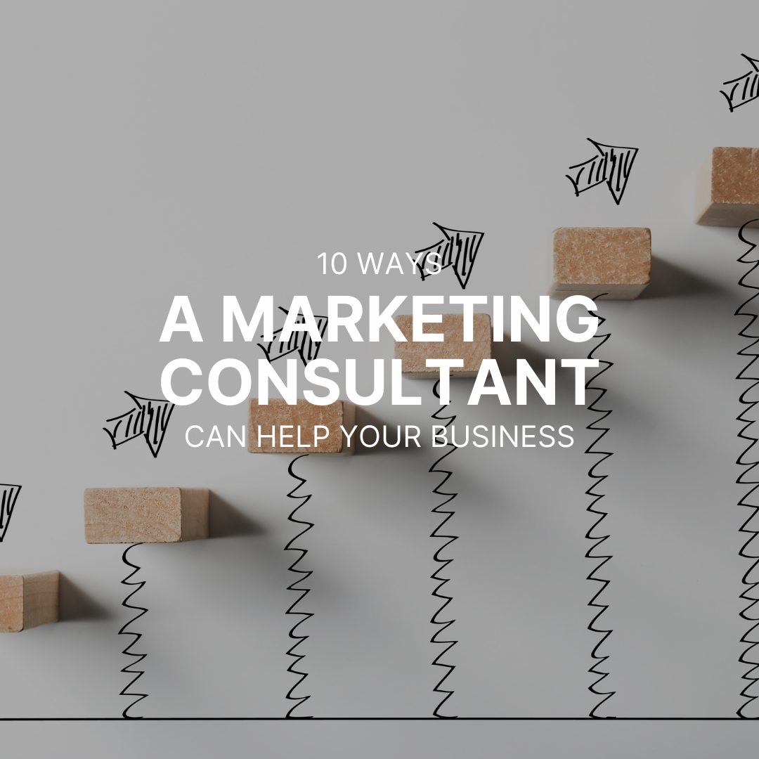 10 ways in which a small business marketing consultant can help grow your business