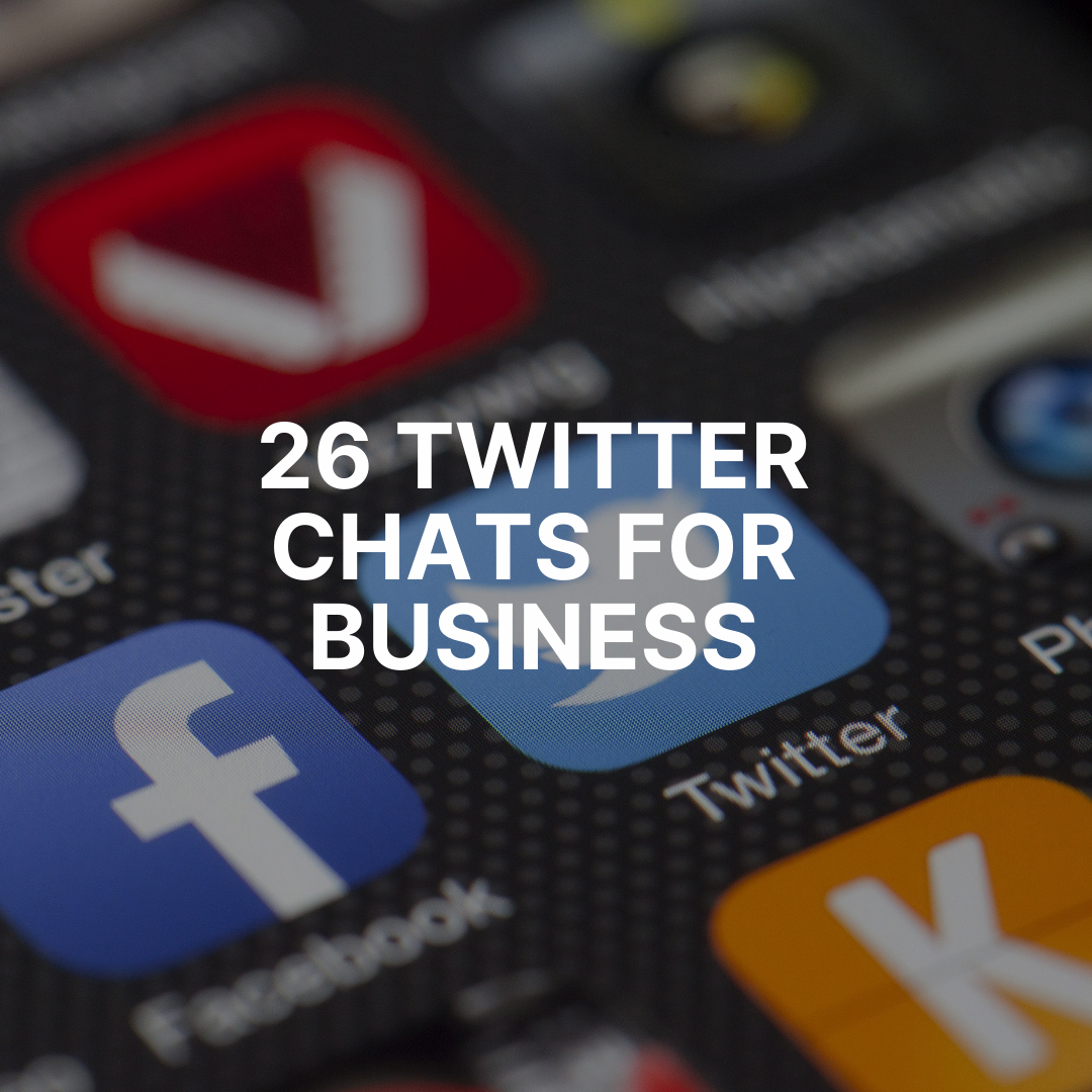 26 Twitter Chats for Business
