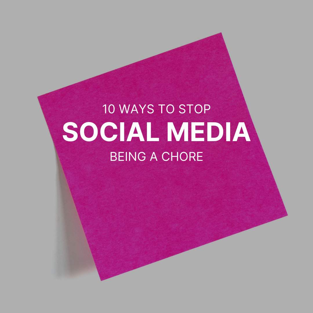 10 social media tips to stop social media being such a chore!