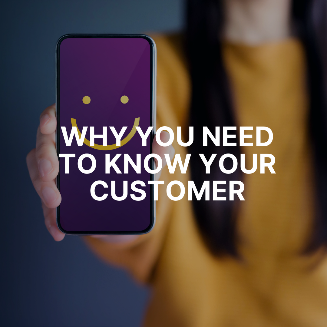 Why you need to know your customer