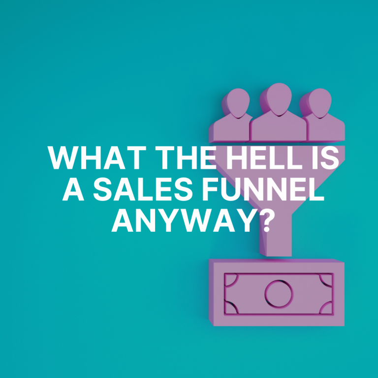 What the hell is a sales funnel anyway?