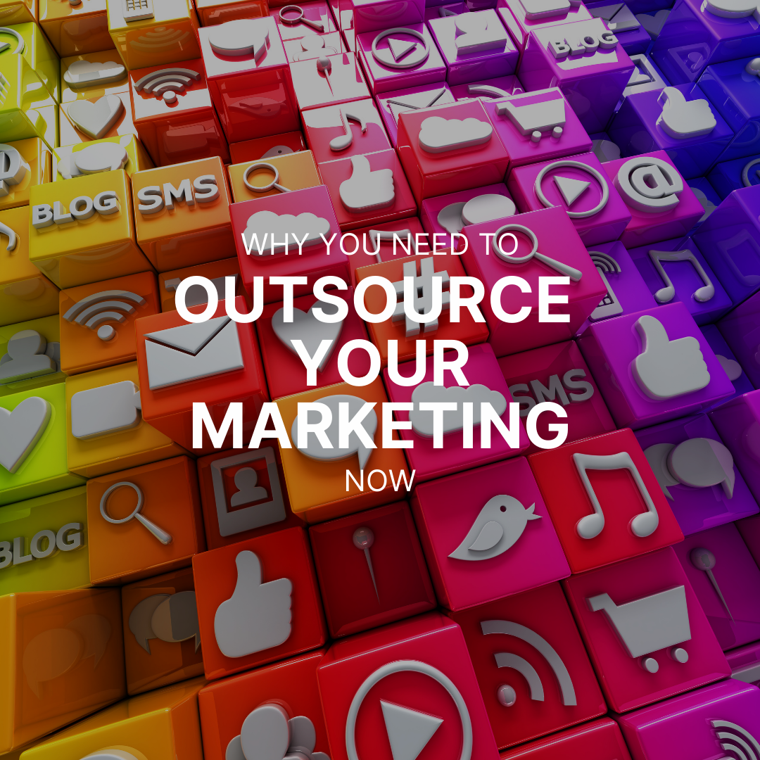 Why you need to outsource your marketing now