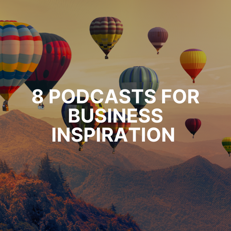 8 podcasts for business inspiration